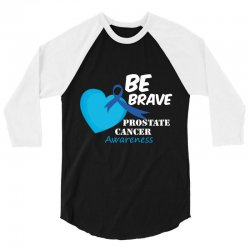 be brave prostate cancer awareness 3/4 Sleeve Shirt | Artistshot