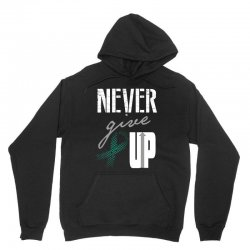 never give up Unisex Hoodie | Artistshot