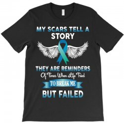 my scars tell a story T-Shirt | Artistshot