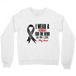 i wear a ribbon for the hero in my life my aunt Crewneck Sweatshirt | Artistshot