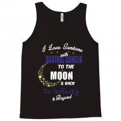 i love someone with gastric cancer to the moon and back to infinity be Tank Top | Artistshot
