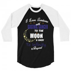 i love someone with gastric cancer to the moon and back to infinity be 3/4 Sleeve Shirt | Artistshot