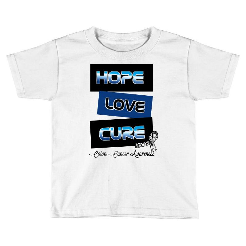 1fb5ce09c Custom Hope Love Cure Colon Cancer Awareness Toddler T-shirt By ...
