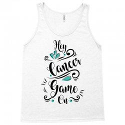 hey cancer game on Tank Top | Artistshot