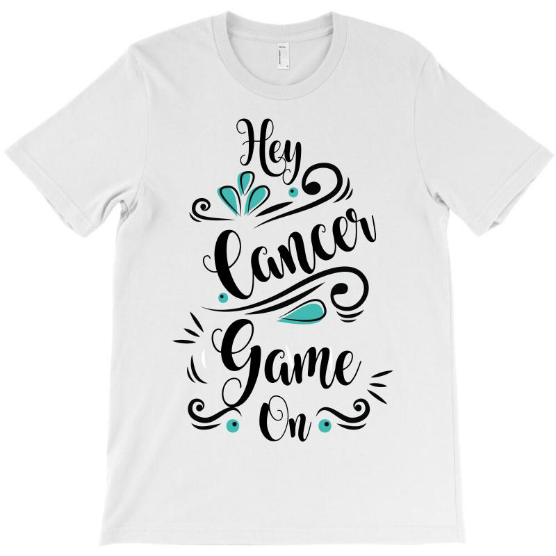 Hey Cancer Game On T-shirt | Artistshot