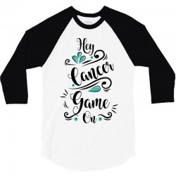 hey cancer game on 3/4 Sleeve Shirt | Artistshot