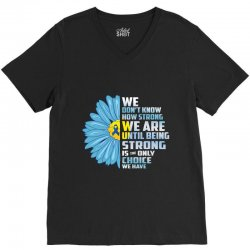 we don't know we are until being strong choice we have V-Neck Tee | Artistshot