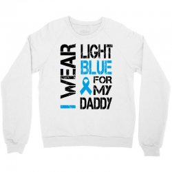 i wear light blue for my daddy Crewneck Sweatshirt | Artistshot