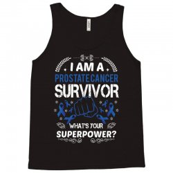 i am a prostate cancer survivor what's your superpower 1 Tank Top | Artistshot