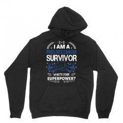i am a prostate cancer survivor what's your superpower 1 Unisex Hoodie | Artistshot