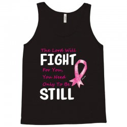 the lord will fight for you, you need only to be still Tank Top | Artistshot