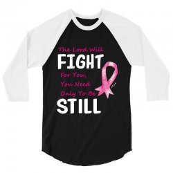 the lord will fight for you, you need only to be still 3/4 Sleeve Shirt | Artistshot