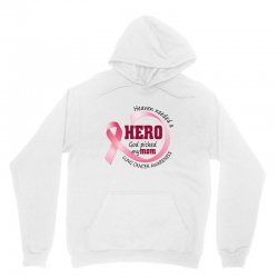 heaven needed a hero god picked my mom lung cancer awareness Unisex Hoodie | Artistshot