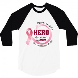 heaven needed a hero god picked my mom lung cancer awareness 3/4 Sleeve Shirt | Artistshot