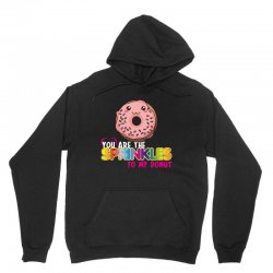 you are the sprinkles to my donut Unisex Hoodie | Artistshot