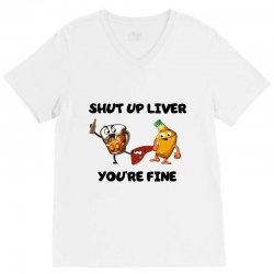 shur up liver you're fine V-Neck Tee | Artistshot