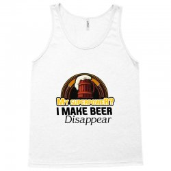 my superpower i make beer disappear Tank Top | Artistshot