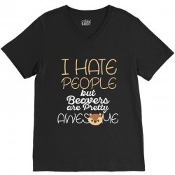 i hate people but beavers are pretty awesome V-Neck Tee | Artistshot