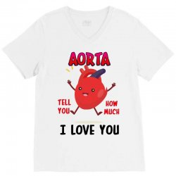 aorta tell you how much i love you V-Neck Tee | Artistshot