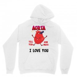 aorta tell you how much i love you Unisex Hoodie | Artistshot