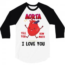 aorta tell you how much i love you 3/4 Sleeve Shirt | Artistshot