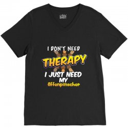 i don't need therapy i just need my affenpinscher V-Neck Tee | Artistshot