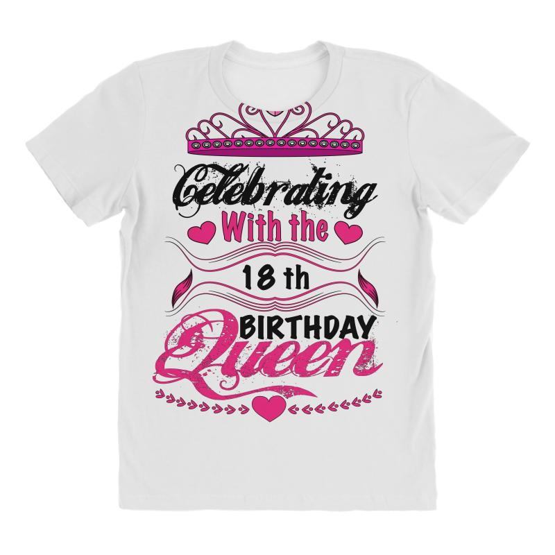 6f03d9774 Custom Celebrating With The 18th Birthday Queen All Over Women's T-shirt By  Omer Acar - Artistshot