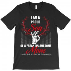 i am a proud son of a freaking awesome mom T-Shirt | Artistshot