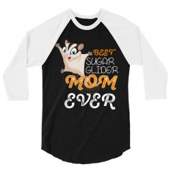 best sugar glider mom ever 3/4 Sleeve Shirt | Artistshot