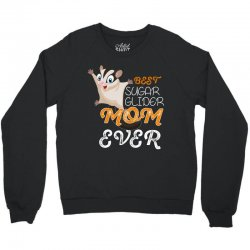 best sugar glider mom ever Crewneck Sweatshirt | Artistshot