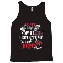 i once protected him now he protects me proud army mom Tank Top   Artistshot