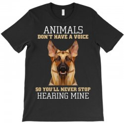 animals don't have a voice so you'll never stop hearing mine T-Shirt | Artistshot