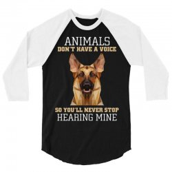 animals don't have a voice so you'll never stop hearing mine 3/4 Sleeve Shirt | Artistshot