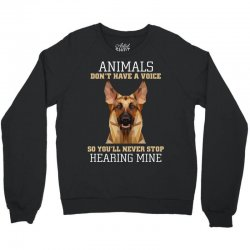 animals don't have a voice so you'll never stop hearing mine Crewneck Sweatshirt | Artistshot