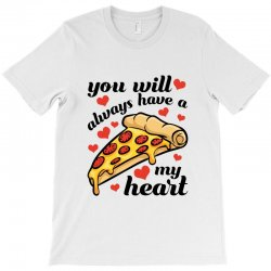 you will always have a my heart for light T-Shirt | Artistshot