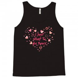 i just want to be yours Tank Top   Artistshot