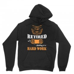 i am not retired knitting is a hard work Unisex Hoodie | Artistshot