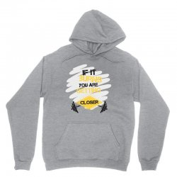 if it burns you are getting closer Unisex Hoodie | Artistshot