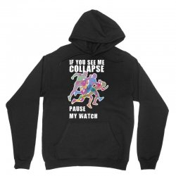 if you see me collapse pause my watch Unisex Hoodie   Artistshot