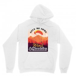 give me some wind and mountains Unisex Hoodie | Artistshot