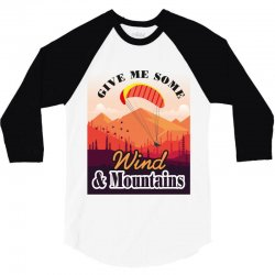give me some wind and mountains 3/4 Sleeve Shirt | Artistshot
