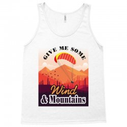 give me some wind and mountains Tank Top | Artistshot