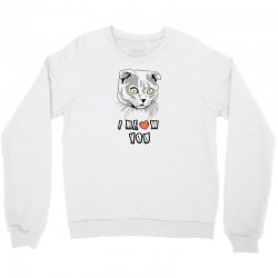 i meow you cat Crewneck Sweatshirt | Artistshot
