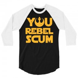 You Rebel Scum 3/4 Sleeve Shirt | Artistshot