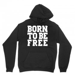 born to be free (white) Unisex Hoodie | Artistshot