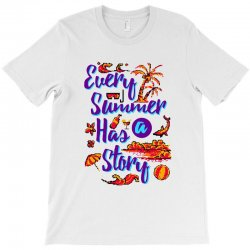 every summer has a story T-Shirt | Artistshot