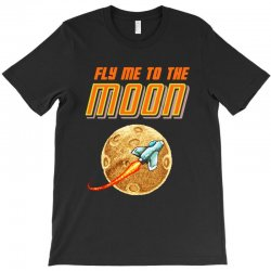 fly me to the moon T-Shirt   Artistshot