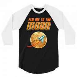fly me to the moon 3/4 Sleeve Shirt   Artistshot