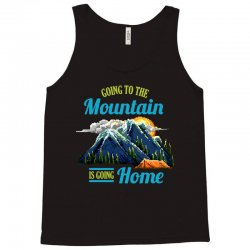going to the mountain is going home Tank Top | Artistshot
