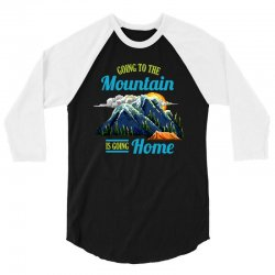 going to the mountain is going home 3/4 Sleeve Shirt | Artistshot